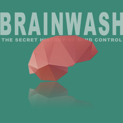 洗脑术:思想控制的荒唐史